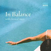 Play & Download In Balance With Classical Music by Various Artists | Napster