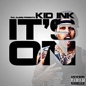 It's On by Kid Ink