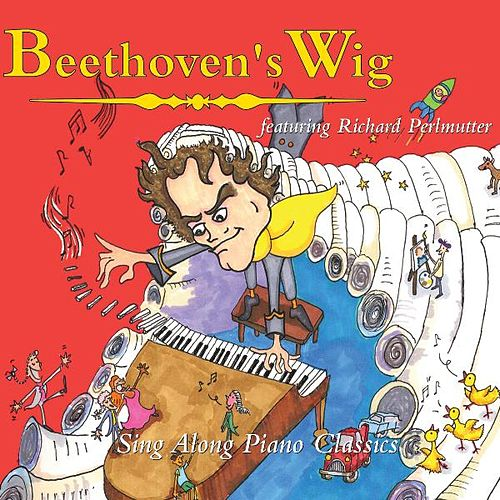Play & Download Beethoven's Wig: Sing Along Piano Classics by Beethoven's Wig | Napster