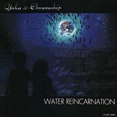 Play & Download Water Reincarnation by Chronoship Yuka | Napster