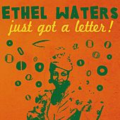 Just Got a Letter! by Ethel Waters