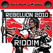 Play & Download Rebellion 2010 Riddim by Various Artists | Napster