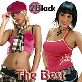 Play & Download The Best by 2 Black | Napster