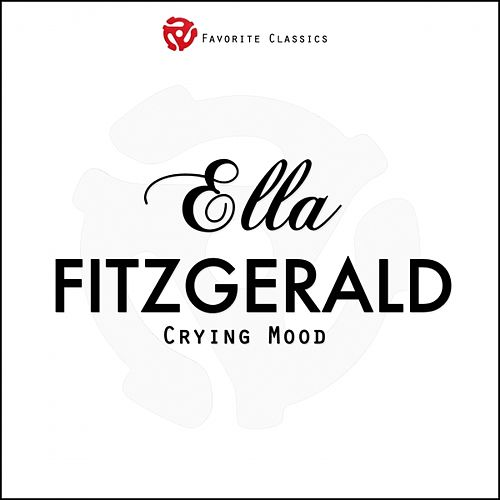 Play & Download Crying Mood by Ella Fitzgerald | Napster