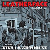 Live in Melbourne: Viva La Arthouse by Leatherface