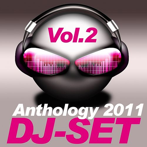 Play & Download Dj-Set Anthology 2011, Vol. 2 by Various Artists   Napster
