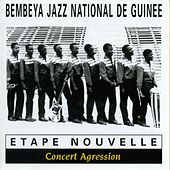 Play & Download Etape nouvelle : Concert agression (Live au Stade Modibo Keita à Bamako) by Bembeya Jazz National | Napster