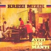 Play & Download Ayiti san manti by Krezi Mizik | Napster