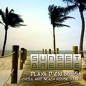 Play & Download Sunset Breeze (Playa D'en Bossa Chill & Beach House Vibes) by Various Artists | Napster