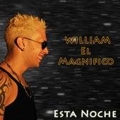 Play & Download Esta Noche by William El Magnifico | Napster