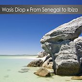 From Senegal to Ibiza by Wasis Diop
