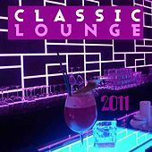 Classic Lounge 2011 by Various Artists