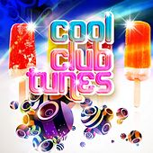 Cool Club Tunes, Vol.1 (Best In Club, Electro and Dj's Ibiza Disco House Grooves) by Various Artists