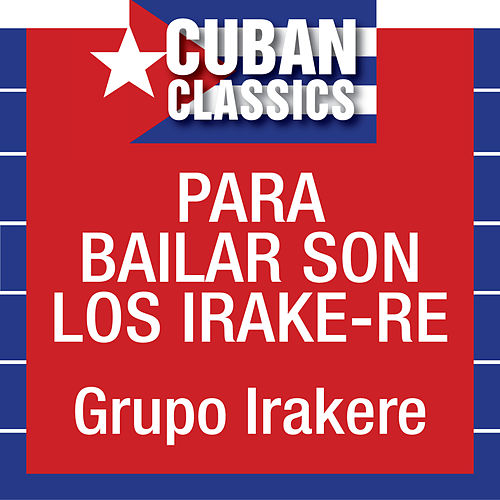 Play & Download Para Bailar son los Irakere by Irakere | Napster