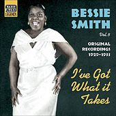 Play & Download Smith, Bessie: I'Ve Got What It Takes (1929-1933) by Various Artists | Napster