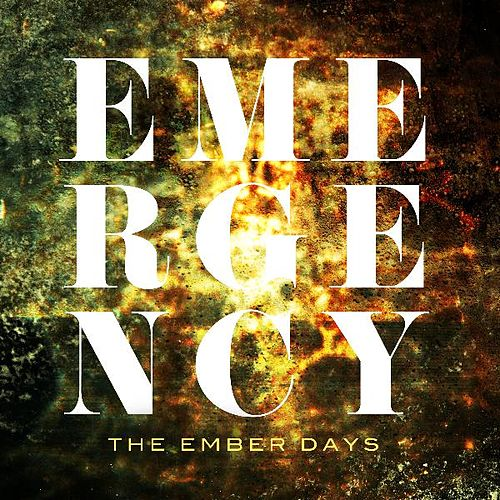 Emergency by Ember Days