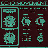 Music Played On by Echo Movement