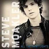 All The Faint Lights by Steve Moakler