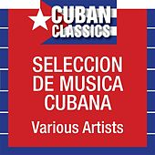 Seleccion de musica Cubana by Various Artists