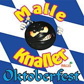 Play & Download Malle Knaller Oktoberfest Hits by Various Artists | Napster