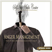 Play & Download Anger Management - How To Deal With Your Anger by Self Help Audio Center | Napster