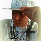 Play & Download My Queen - Single by K-Rock | Napster