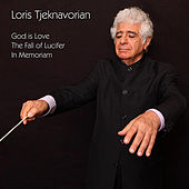 Play & Download God Is Love (In The Memory Of The Jewish Holocaust) - The Fall Of Lucifer - In Memoriam (In The Memory The Victims Of The 1988 Earthquake In Armenia) by Loris Tjeknavorian | Napster