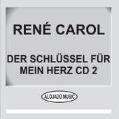 Der Schlüssel für mein Herz CD2 by René Carol