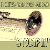 Play & Download Stompin' by Lu Watters' Yerba Buena Jazz Band | Napster