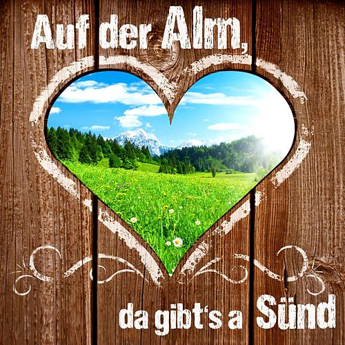 Play & Download Auf der Alm da gibt's a Sünd by Zharivari | Napster