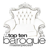 Play & Download Top Ten: Baroque Masterpieces by Various Artists | Napster