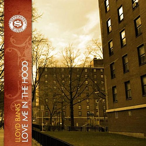 Play & Download Love Me In The Hood - Single by Lloyd Banks | Napster