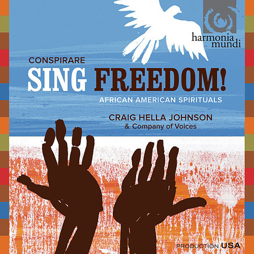 Play & Download Sing Freedom! African American Spirituals by Conspirare | Napster