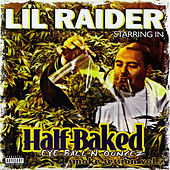 Play & Download Half Baked Eye-Ball'n Ouncez Smoke Session Vol. 2 by Lil Raider | Napster