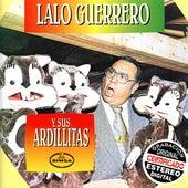 Lalo Guerrero Y Sus Ardillitas by Lalo Guerrero