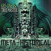 Play & Download The Meta-Historical Instrumentals by KRS-One | Napster