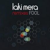 Fool Remixes by Laki Mera