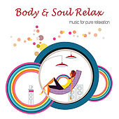 Body & Soul Relax by Various Artists