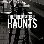 Play & Download Haunts by The Tired and True | Napster