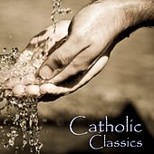 Play & Download Catholic Classics - Gospel And Religious by Catholic Classics | Napster