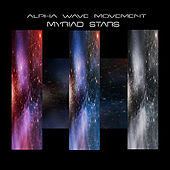 Play & Download Myriad Stars by Alpha Wave Movement | Napster