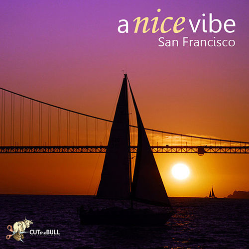 Play & Download San Francisco by A Nice Vibe | Napster