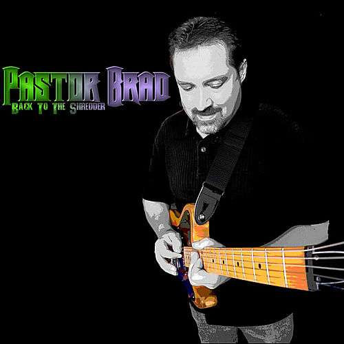 Play & Download Back to the Shredder by Pastor Brad | Napster