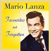 Mario Lanza - Favourites Not Forgotten by Mario Lanza