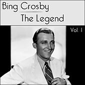 Play & Download Bing Crosby - The Legend - Volume 1 by Bing Crosby | Napster