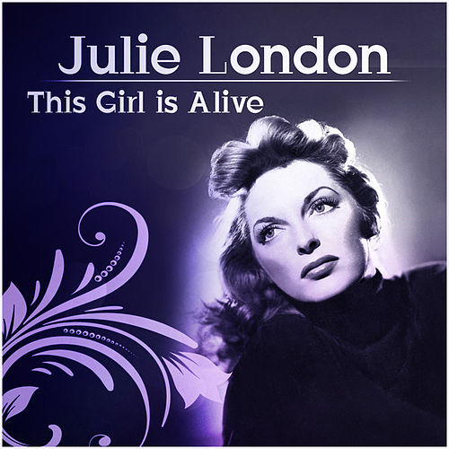 Play & Download This Girl Is Alive by Julie London | Napster
