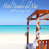 Hotel Paradise del Mar (Chill Out Lounge Café At Ibiza Costes Buddha Sunset Bar Club) by Various Artists
