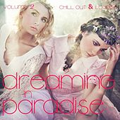Play & Download Dreaming In Paradise, Vol. 2 (Chill Out and Lounge) by Various Artists | Napster