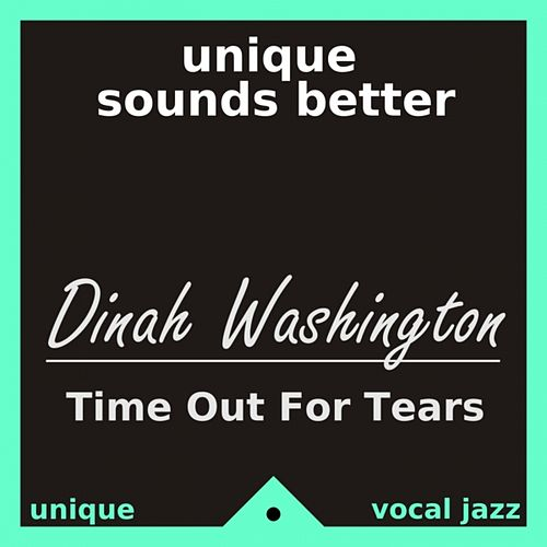 Play & Download Time Out for Tears by Dinah Washington | Napster