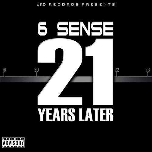 Play & Download 21 Years Later by 6 Sense | Napster